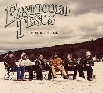 Eastbound Jesus - Northern Rock (2013) HQ