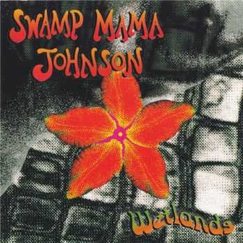 Swamp Mama Johnson - Wetlands (1995) FLAC