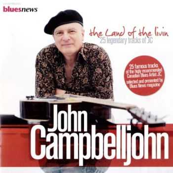 John Campbelljohn - The Land Of The Livin 2012