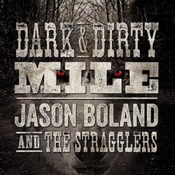 Jason Boland & The Stragglers - Dark & Dirty Mile (2013)