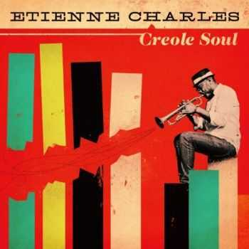Etienne Charles - Creole Soul (2013)