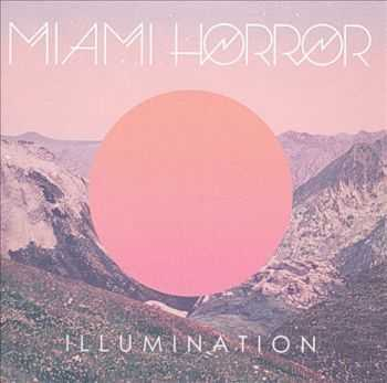 Miami Horror - Illumination [Limited Edition] (2010) 320 / Lossless