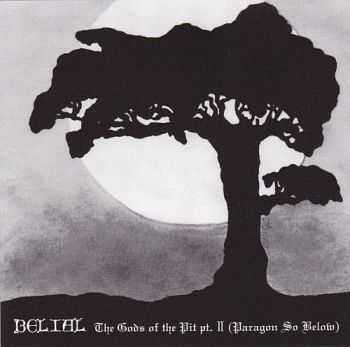 Belial - The Gods Of The Pit Pt. II [Paragon So Below] (1993) [EP] [Issue 2002] [LOSSLESS]