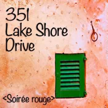 351 Lake Shore Drive - Soiree Rouge (Artist Album Vocal Lounge & Acoustic Chill Out)(2013)