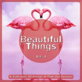 VA - Beautiful Things Vol 4 (A Collection Of Lounge & Chill Out Grooves) (2013)