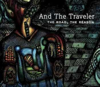 And The Traveler - The Road. The Reason. (2013)