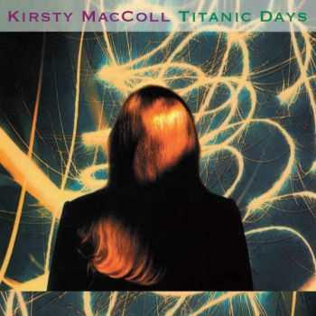 Kirsty MacColl - Titanic Days [Deluxe Remastered Edition] (2012)