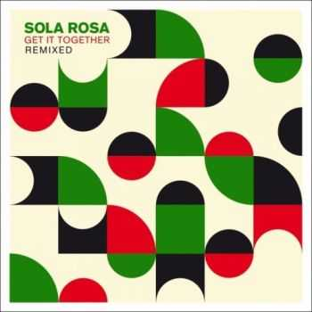 Sola Rosa - Get It Together Remixed (2012)