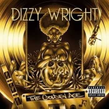 Dizzy Wright - The Golden Age (2013)