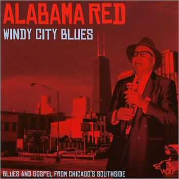 Alabama Red - Windy City Blues 2013