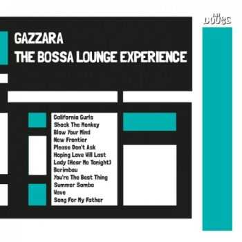Gazzara – The Bossa Lounge Experience (2013)