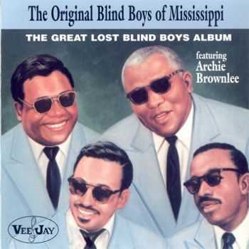 The Original Blind Boys Of Mississippi feat. Archie Brownlee - The Great Lost Blind Boys Album (2001)