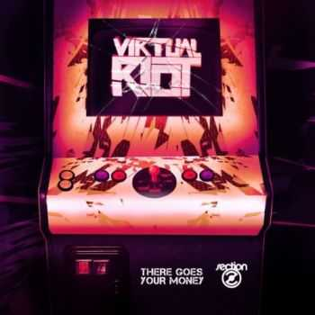 Virtual Riot - There Goes Your Money (2013)
