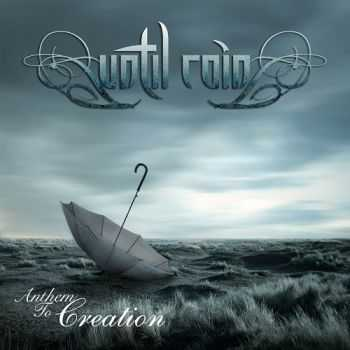 Until Rain - Anthem To Creation (2013)