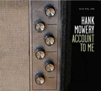 Hank Mowery - Account To Me (2013)