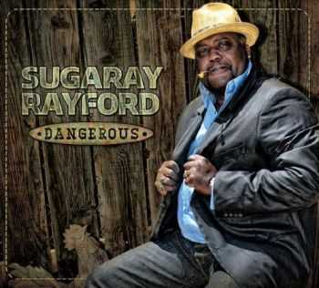 Sugaray Rayford - Dangerous (2013)