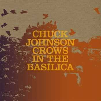 Chuck Johnson - Crows in the Basilica (2013)