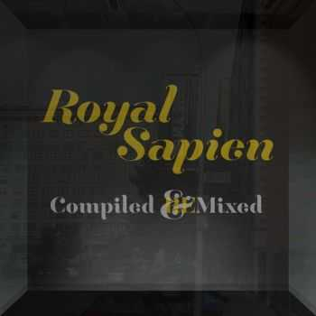 Royal Sapien - Compiled & Remixed (2013)