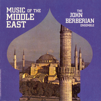 The John Berberian Ensemble - Music Of The Middle East (1966) HQ