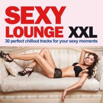 VA - Sexy Lounge XXL (30 Perfect Chillout Tracks For Your Sexy moments) (2013)