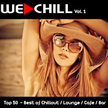 VA - We Chill, Vol. 1 (Top 50 - Best of Chillout, Lounge, Cafe & Bar) (2013)