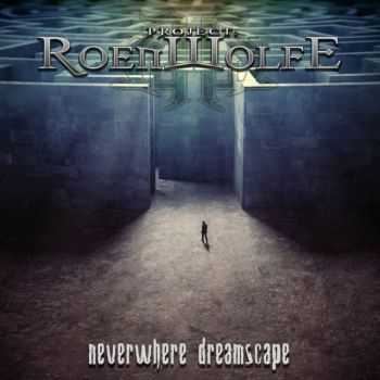 Project: Roenwolfe - Neverwhere Dreamscape (2013)