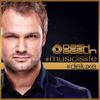 Dash Berlin - Music Is Life (Deluxe Version) (2013)