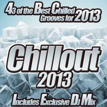 VA - Chillout 2013 - from Chilled Cafe Lounge to del Mar Ibiza the Classic Sunset Chill Out Session (2013)