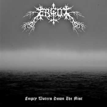 Ergot - Empty Waters Down The Mist (2013)