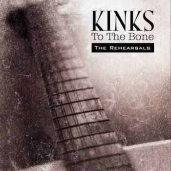 The Kinks - To The Bone The - Rehearsals (1994)
