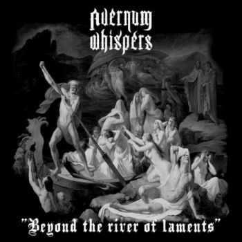 Avernum Whispers - Beyond The River Of Laments (2013)