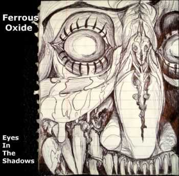 Ferrous Oxide - Eyes In The Shadows (EP) (2013)
