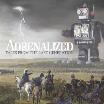 Adrenalized - Tales From The Last Generation (2013)