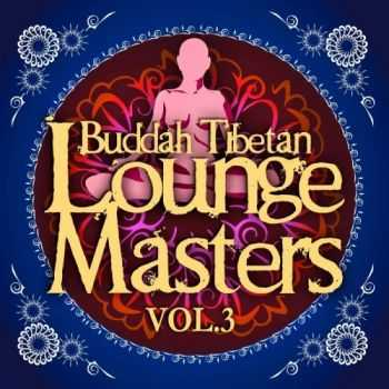 VA - Buddah Tibetan Lounge Masters Vol 3 (Meditation & Relax Bar Chill Out)(2013)