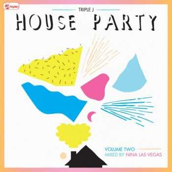 VA - triple j House Party, Vol. 2 (Mixed by Nina Las Vegas) (2013)