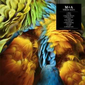 M+A - These Days (2013)