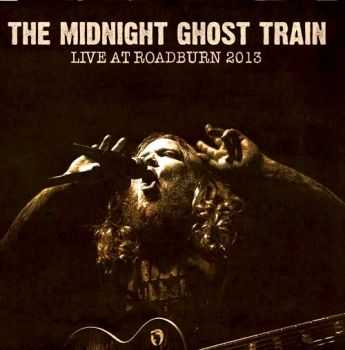 The Midnight Ghost Train - Live At Roadburn (2013)