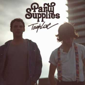 Party Supplies - Tough Love (2013)