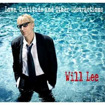 Will Lee - Love, Gratitude and Other Distractions (2013)