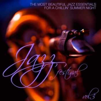 VA - Jazz Festival, Vol. 3 (The Most Beautiful Jazz Essentials for a Chillin' Summer Night)(2013)