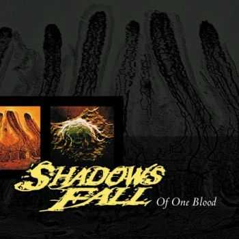 Shadows Fall - Of One Blood (2000) (Lossless)