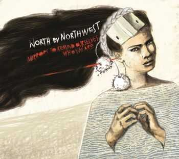North By Northwest - Mirrors To Remind Ourselves Who We Are (2013)