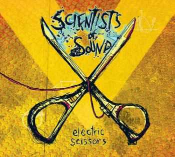 Scientists of Sound - Electric Scissors (2013)