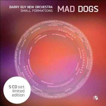 Barry Guy New Orchestra Small Formations - Mad Dogs [Box Set] (2013)