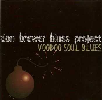 Don Brewer Blues Project - Voodoo Soul Blues (2005)