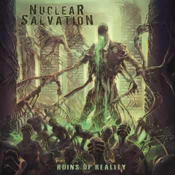 Nuclear Salvation - Ruins Of Reality (2013)