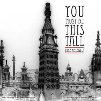 Mike Keneally – You Must Be This Tall (2013)