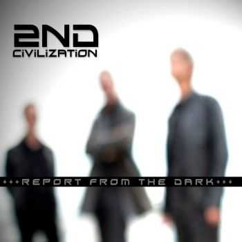 2nd Civilization - Report From The Dark (2012)