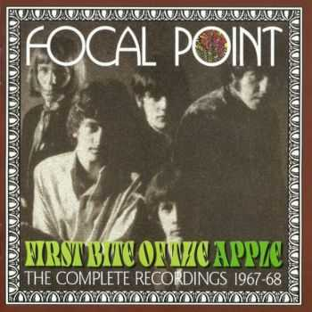 Focal Point - First Bite Of The Apple (The Complete Recordings 1967-68) (2005)