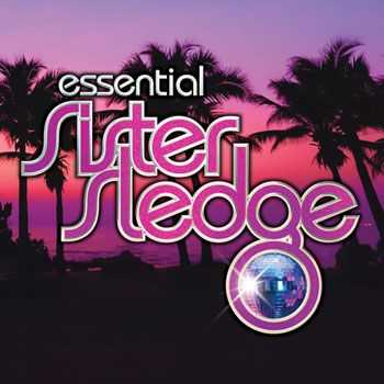 Sister Sledge - We Are Family - The Essential Sister Sledge (2013)